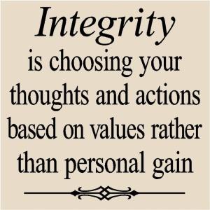 """""""Integridade é escolher seus pensamentos e ações baseados nos seus valores, e não no seu ganho pessoal"""""""