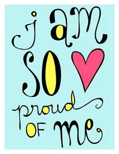 Eu tenho tanto orgulho de mim mesma :)